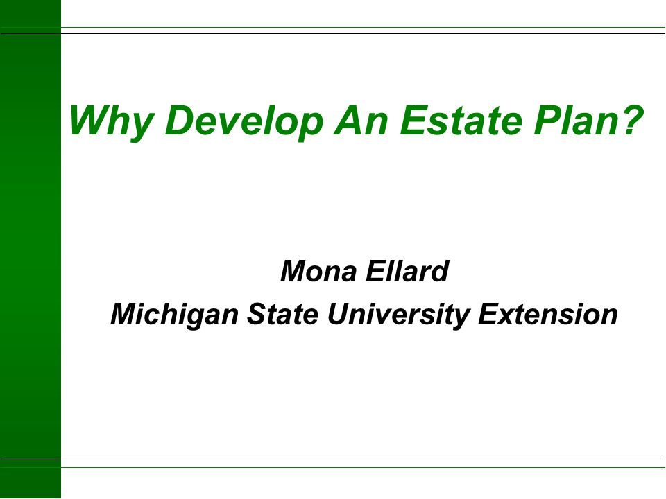 Why Develop An Estate Plan