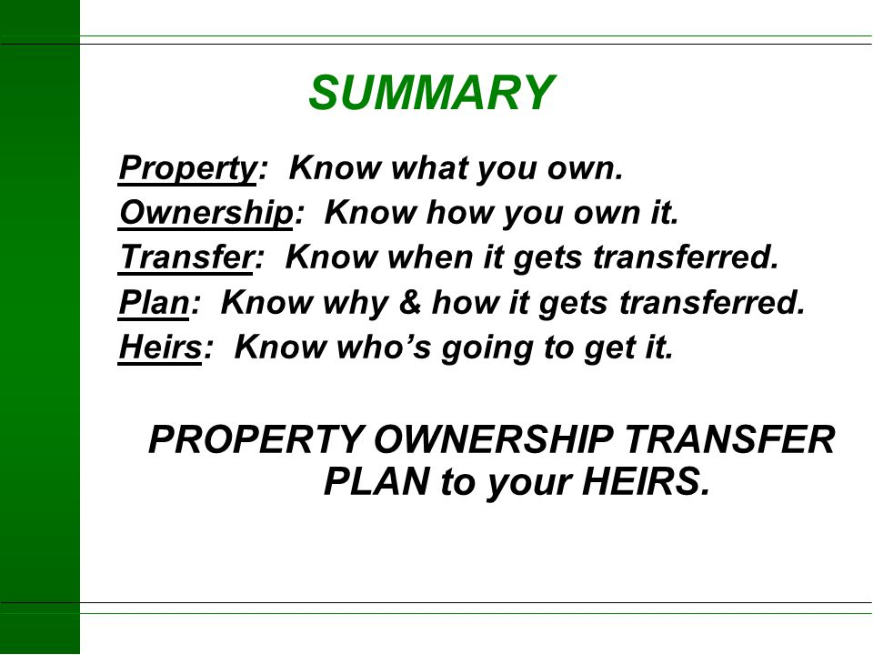 PROPERTY OWNERSHIP TRANSFER PLAN to your HEIRS.