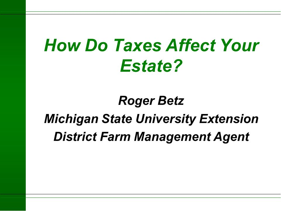 How Do Taxes Affect Your Estate