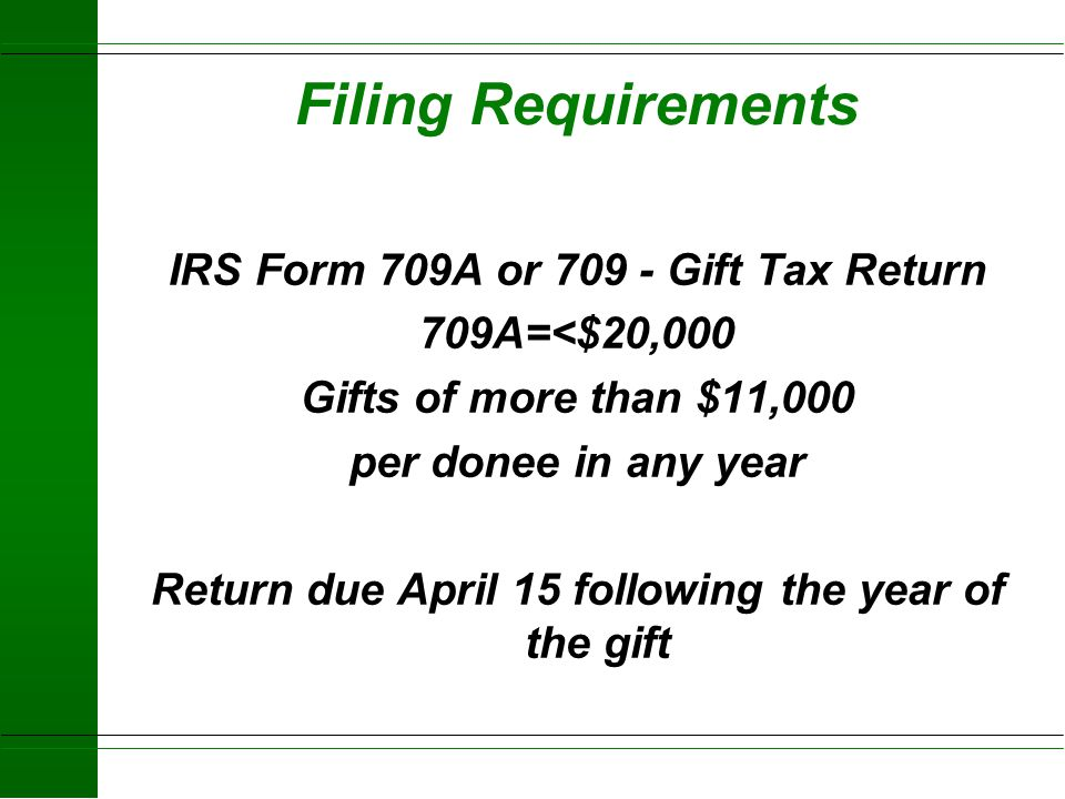 Filing Requirements IRS Form 709A or 709 - Gift Tax Return