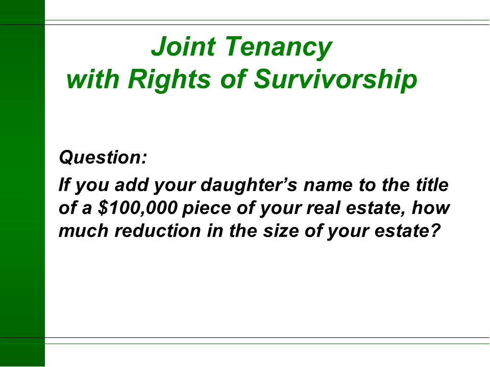 Joint Tenancy with Rights of Survivorship