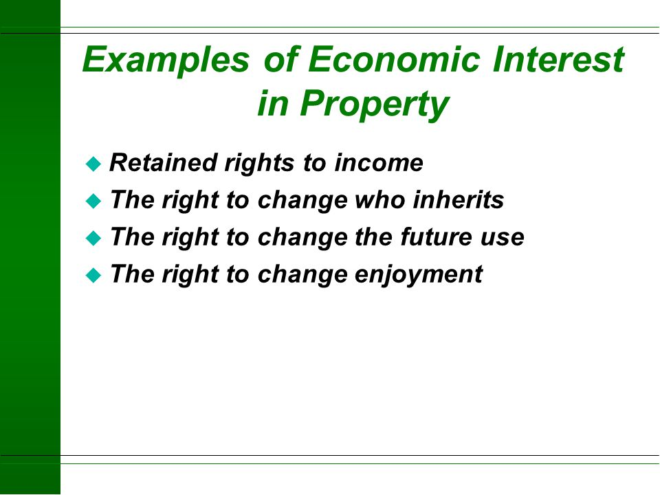 Examples of Economic Interest in Property