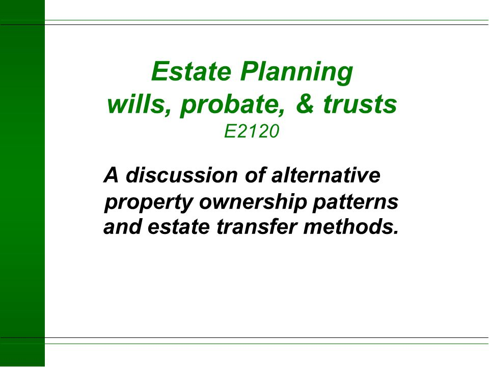 Estate Planning wills, probate, & trusts E2120