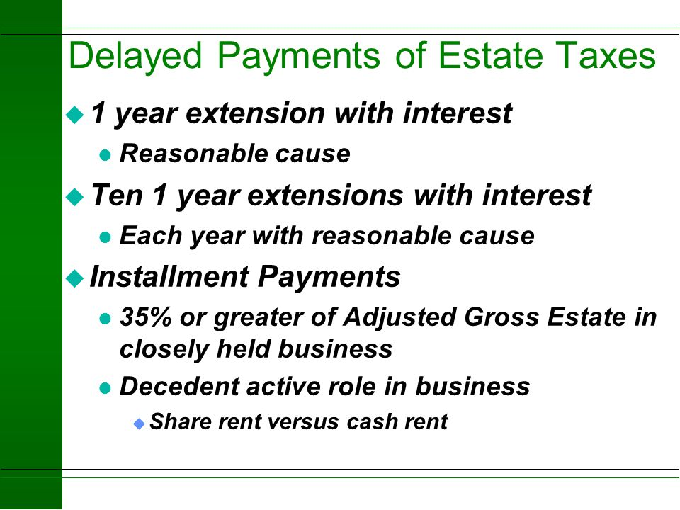 Delayed Payments of Estate Taxes