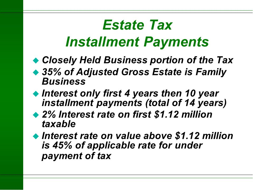Estate Tax Installment Payments