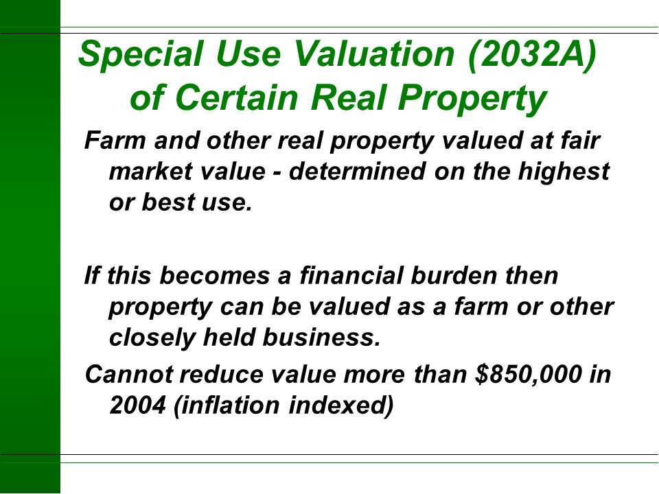 Special Use Valuation (2032A) of Certain Real Property