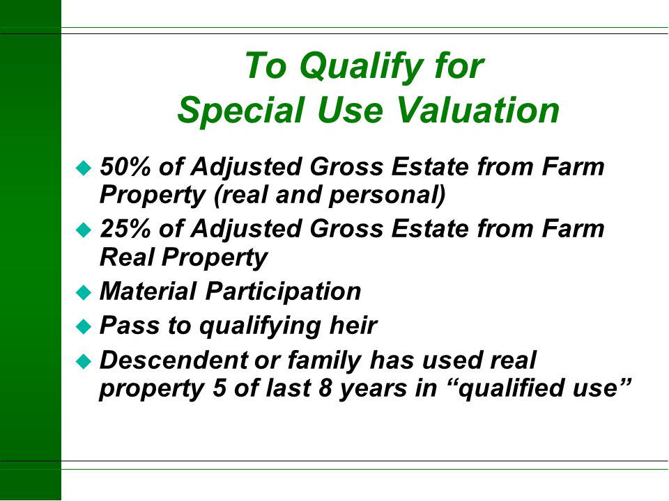 To Qualify for Special Use Valuation