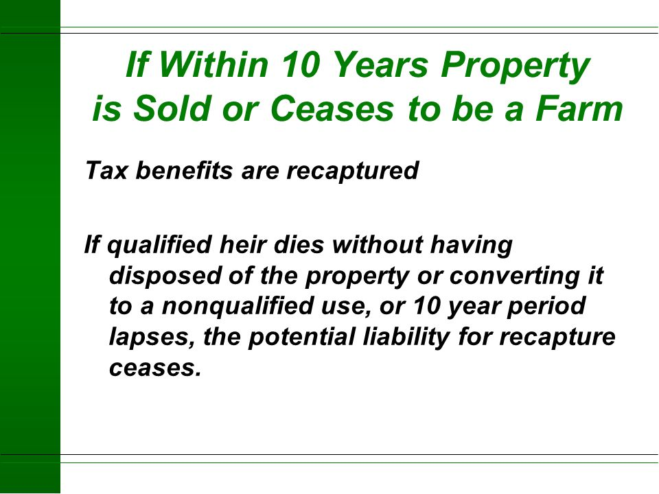 If Within 10 Years Property is Sold or Ceases to be a Farm