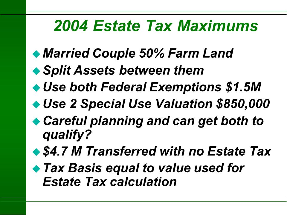 2004 Estate Tax Maximums Married Couple 50% Farm Land