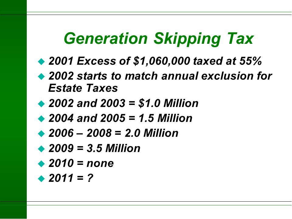 Generation Skipping Tax