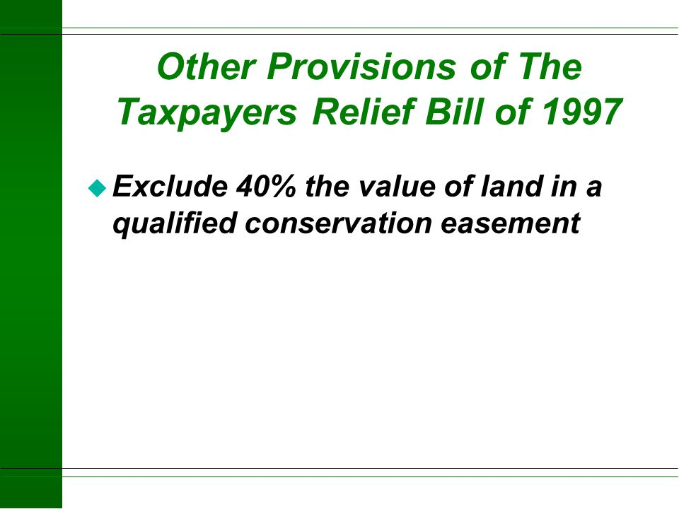 Other Provisions of The Taxpayers Relief Bill of 1997