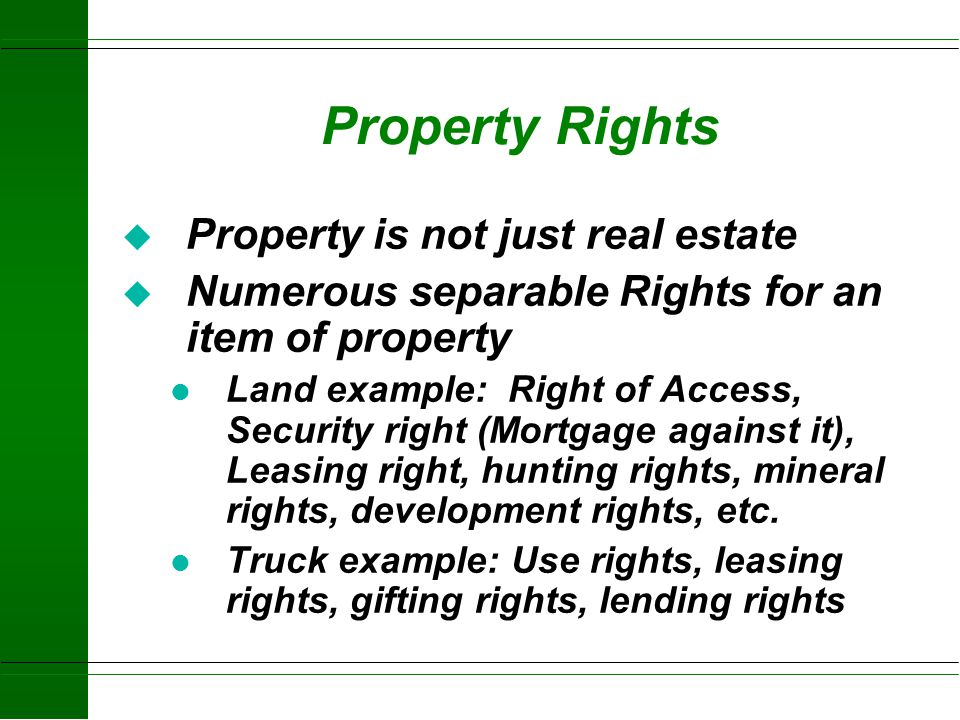 Property Rights Property is not just real estate