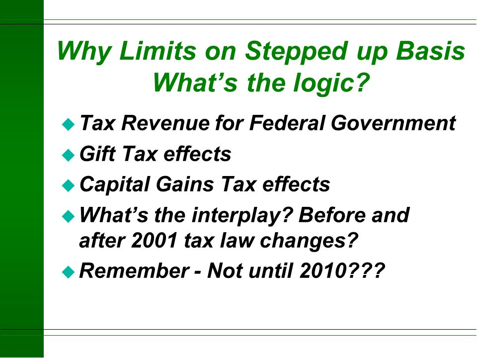 Why Limits on Stepped up Basis What's the logic