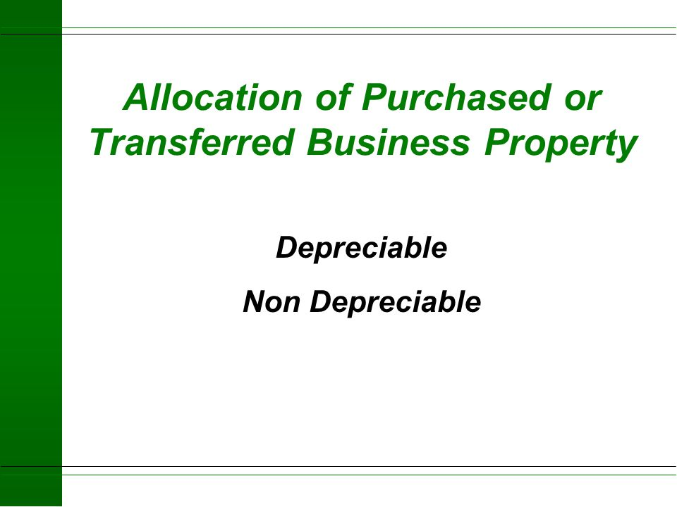 Allocation of Purchased or Transferred Business Property