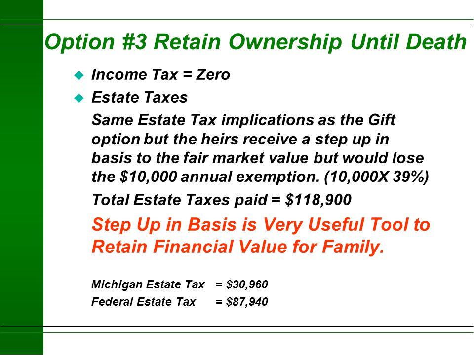 Option #3 Retain Ownership Until Death