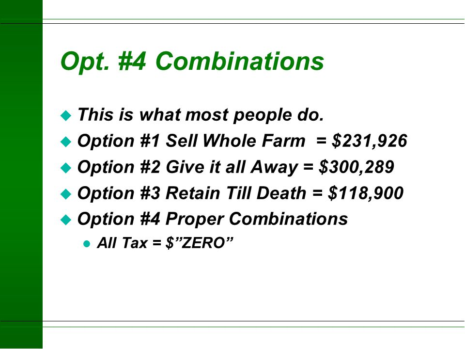 Opt. #4 Combinations This is what most people do.