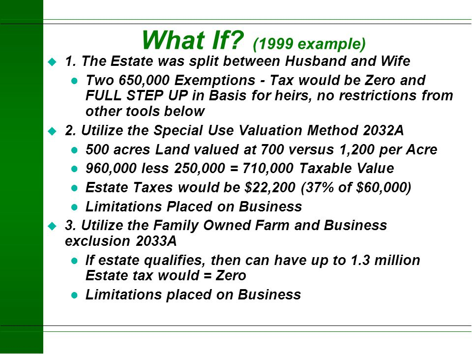 What If (1999 example) 1. The Estate was split between Husband and Wife.