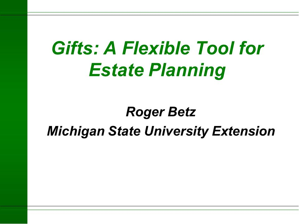Gifts: A Flexible Tool for Estate Planning