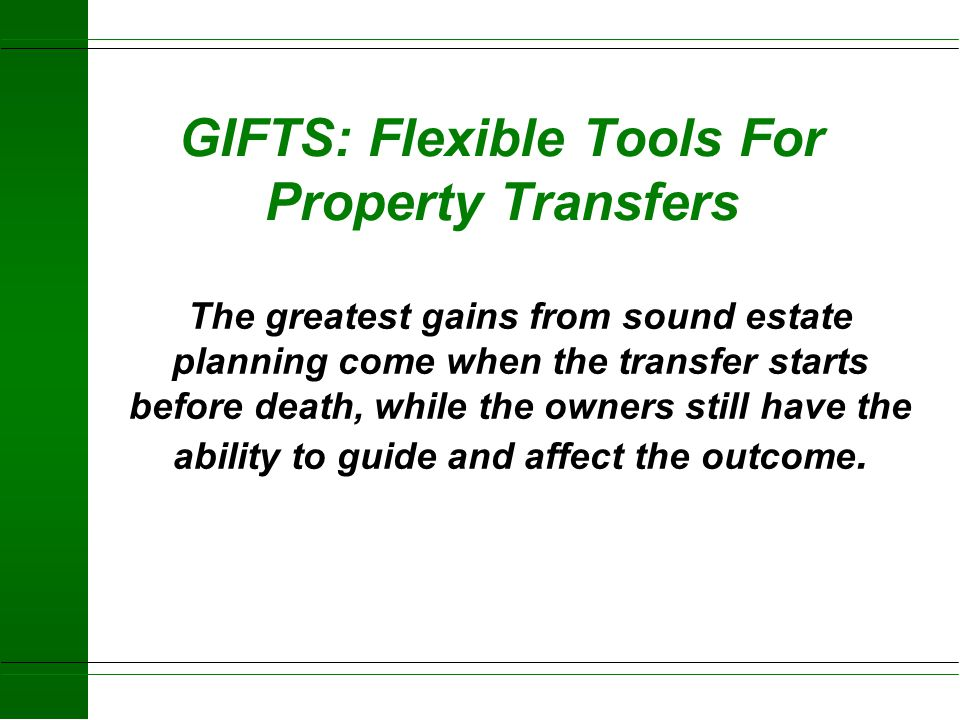 GIFTS: Flexible Tools For Property Transfers