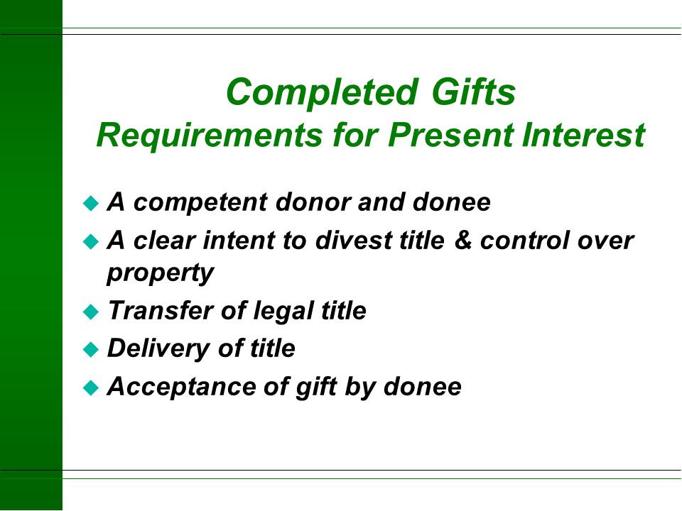 Completed Gifts Requirements for Present Interest