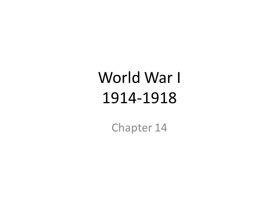World War I 1914-1918 Chapter 14