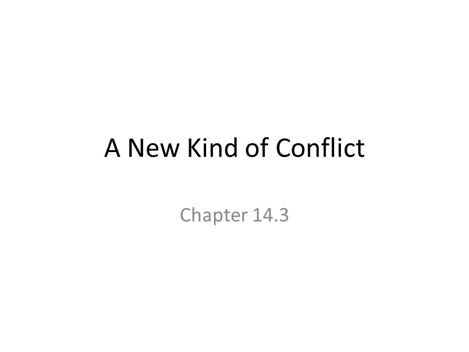 A New Kind of Conflict Chapter 14.3
