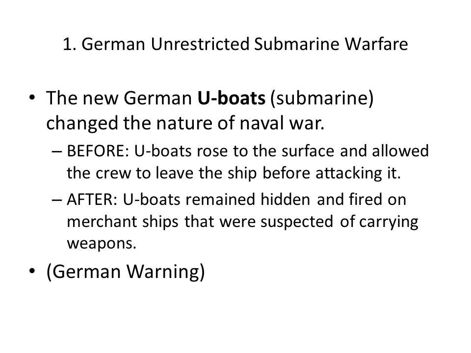 1. German Unrestricted Submarine Warfare