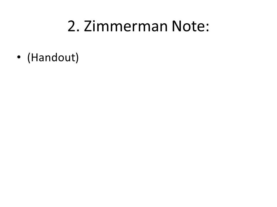 2. Zimmerman Note: (Handout)