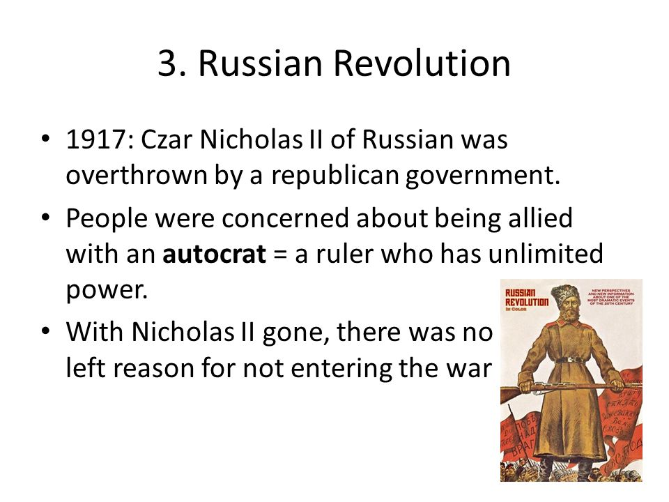 3. Russian Revolution 1917: Czar Nicholas II of Russian was overthrown by a republican government.