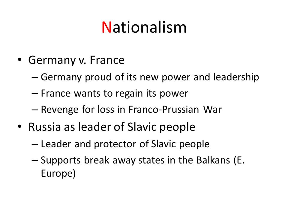 Nationalism Germany v. France Russia as leader of Slavic people