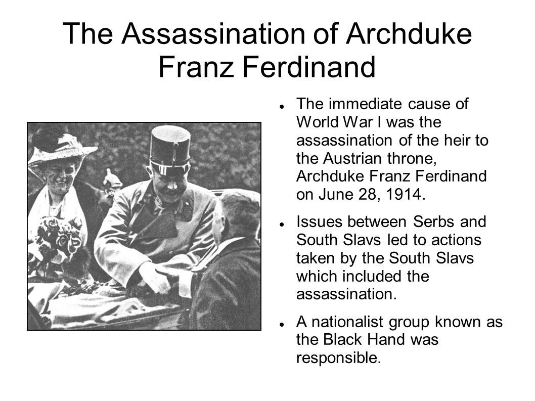 an analysis of the assassination of archduke francis ferdinand triggered world war i World war i world war i began in 1914 because of a series of events triggered by the assassination of archduke francis ferdinand, the presumed heir to the austrian and hungarian thrones, by gavrilo princip, a serb nationalist.
