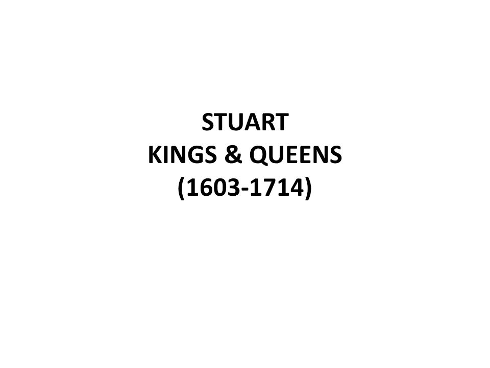 STUART KINGS & QUEENS (1603-1714)
