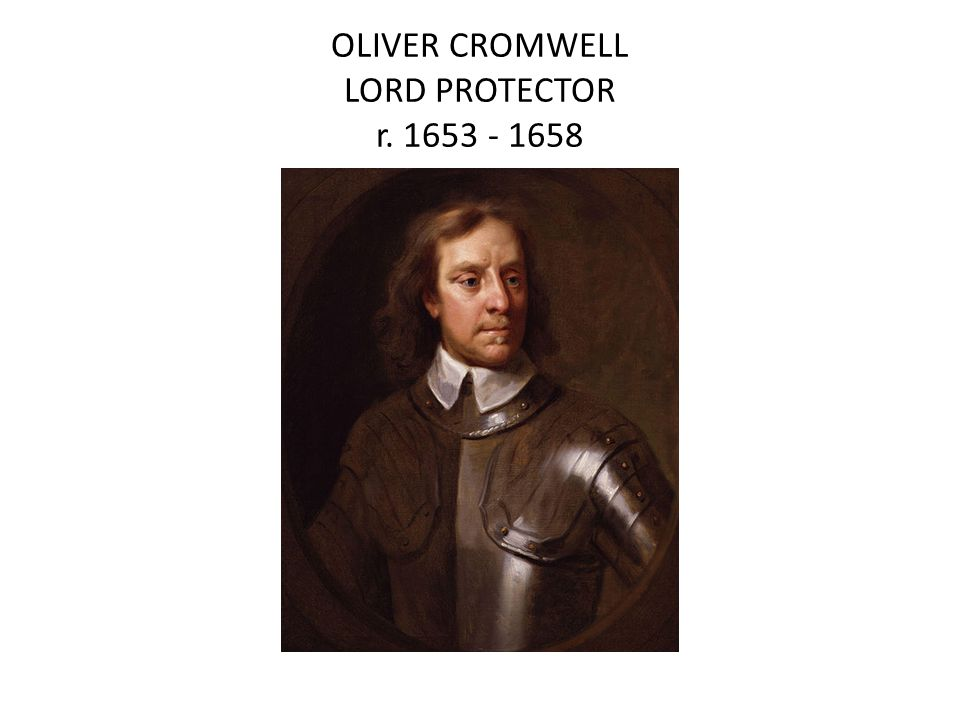 OLIVER CROMWELL LORD PROTECTOR r. 1653 - 1658