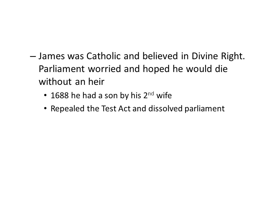 James was Catholic and believed in Divine Right