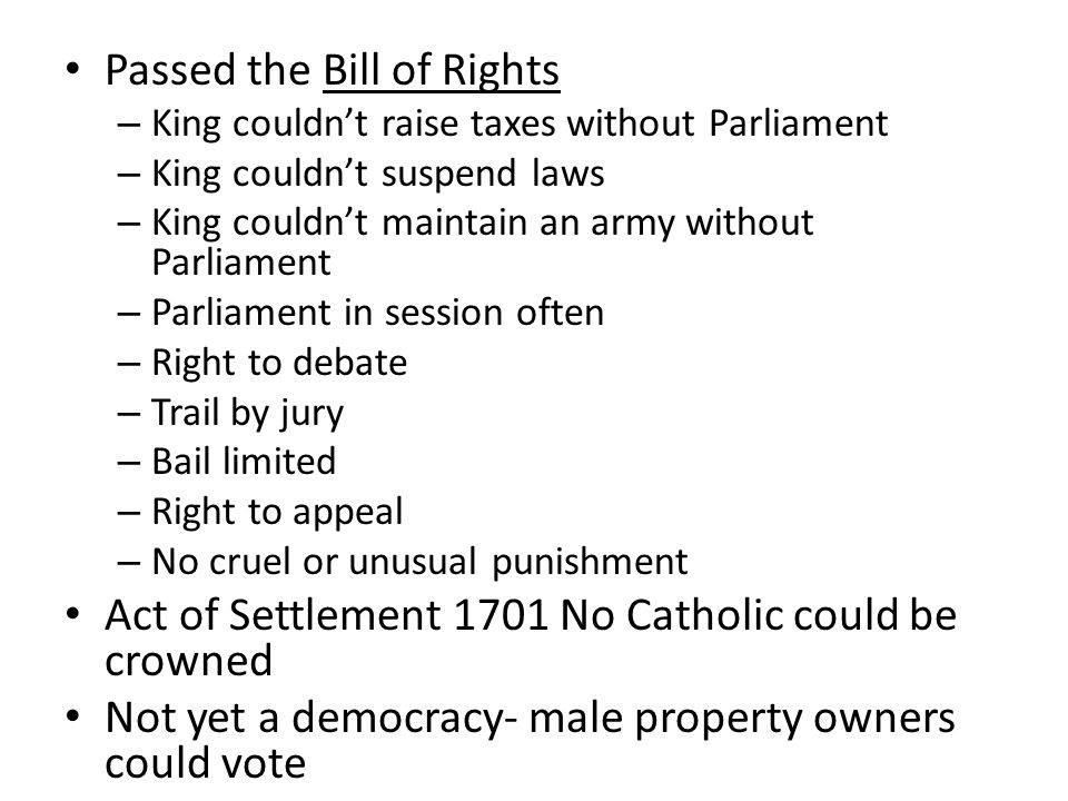 Passed the Bill of Rights