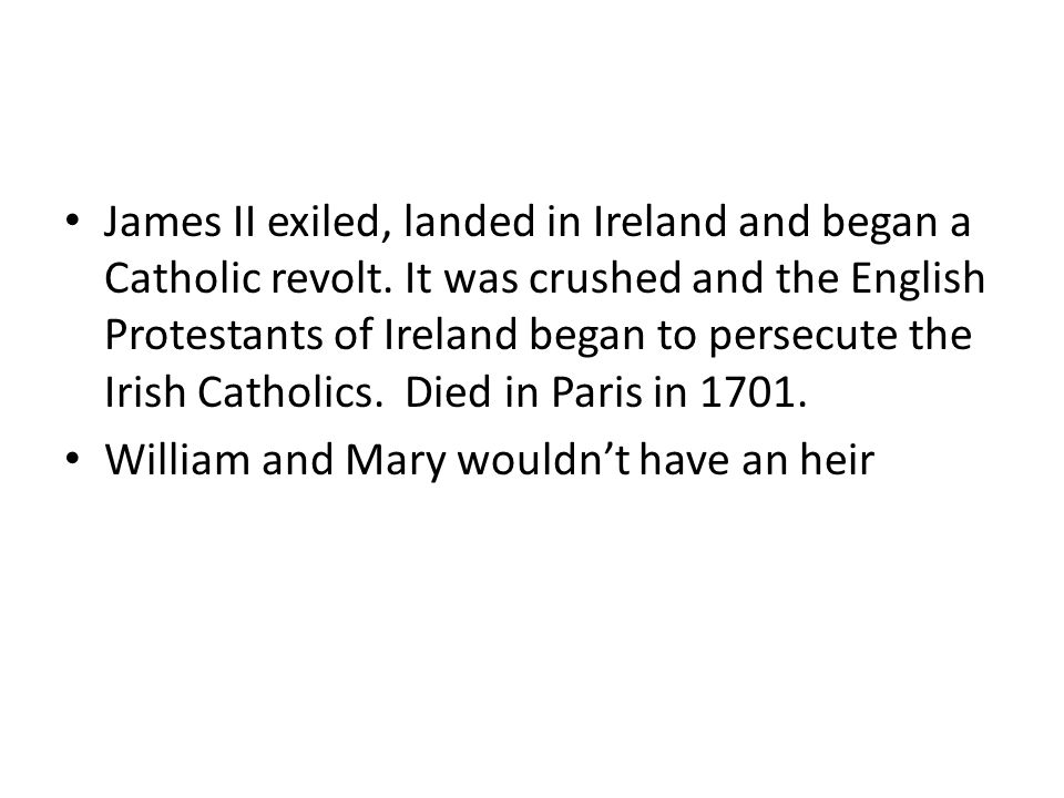 James II exiled, landed in Ireland and began a Catholic revolt