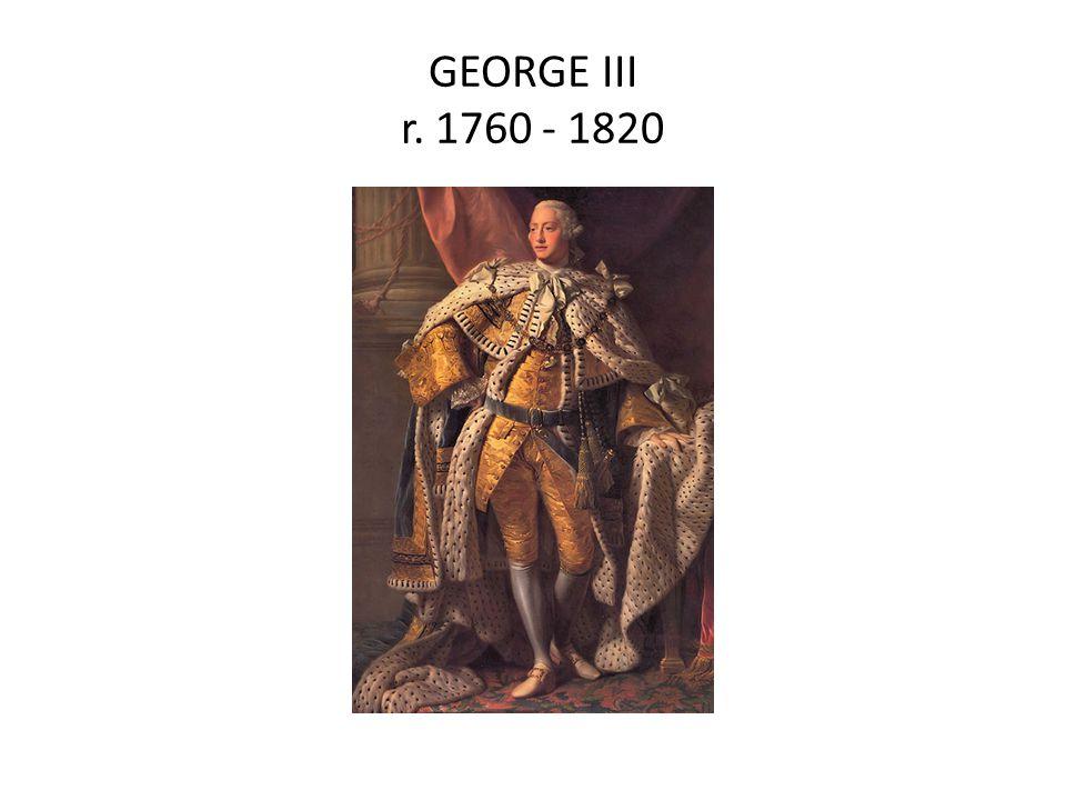 GEORGE III r. 1760 - 1820