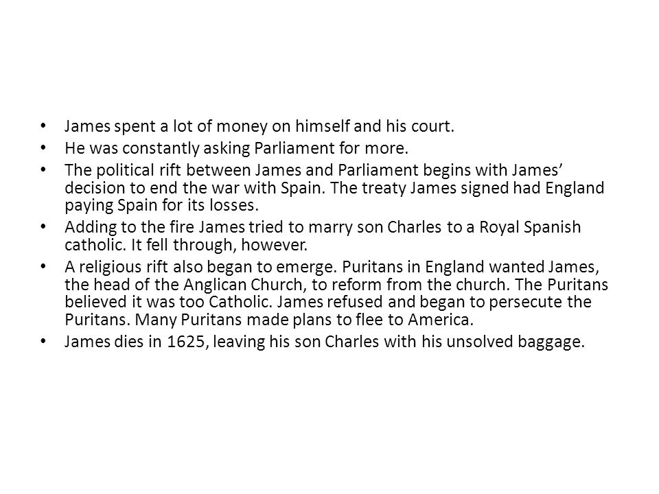 James spent a lot of money on himself and his court.