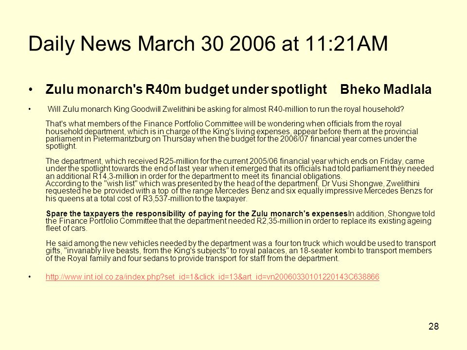 Daily News March 30 2006 at 11:21AM Zulu monarch s R40m budget under spotlight Bheko Madlala