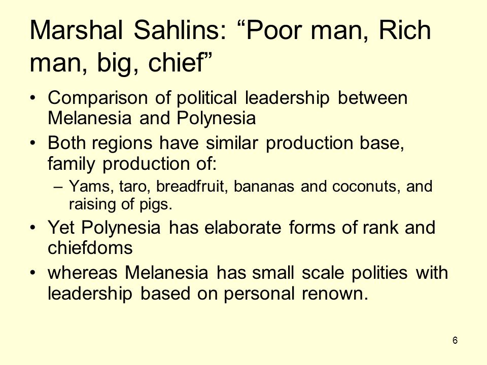 Marshal Sahlins: Poor man, Rich man, big, chief