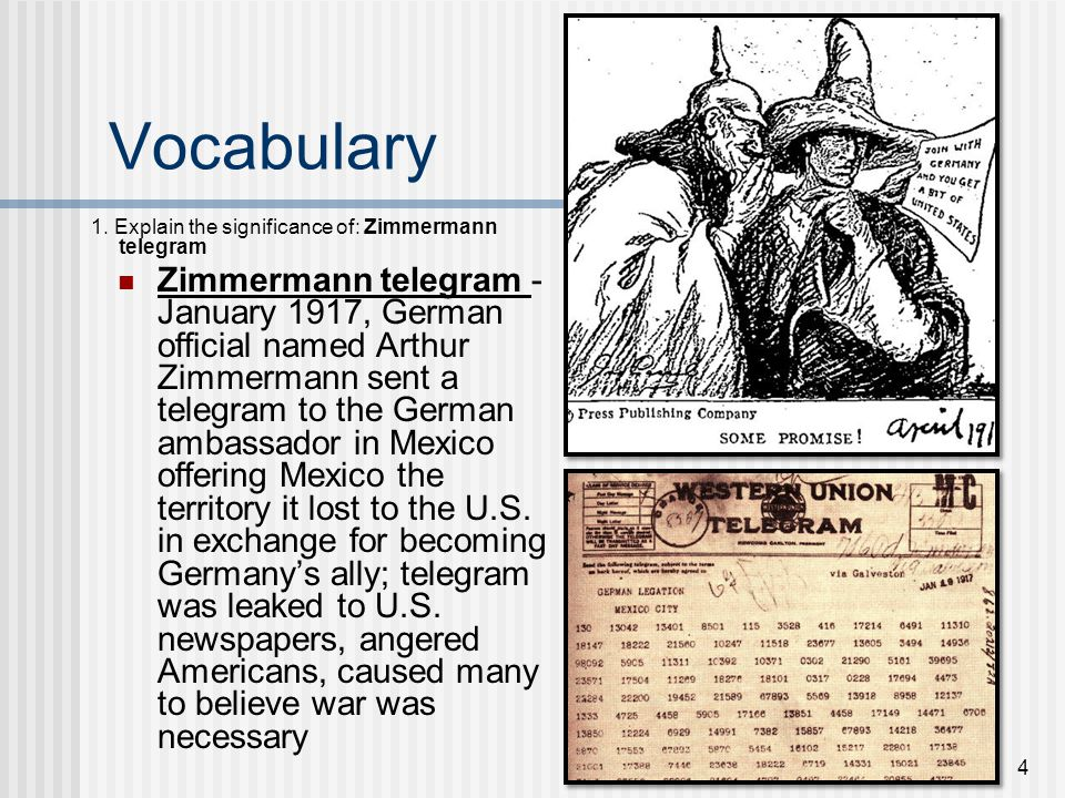 Vocabulary 1. Explain the significance of: Zimmermann telegram.