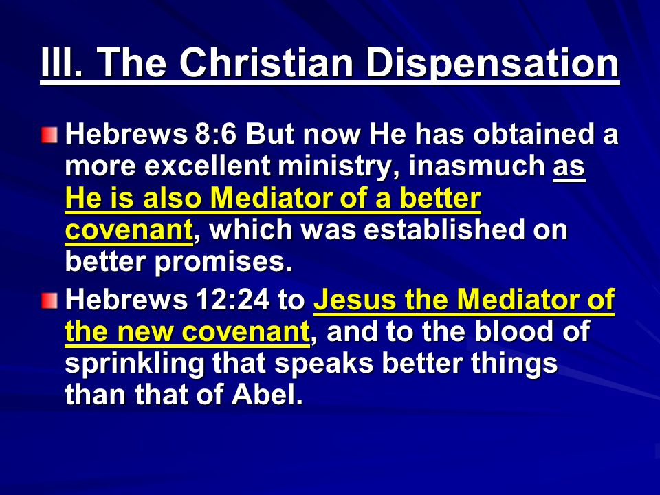 III. The Christian Dispensation