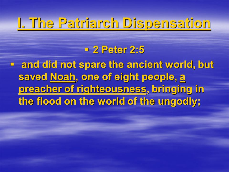 I. The Patriarch Dispensation