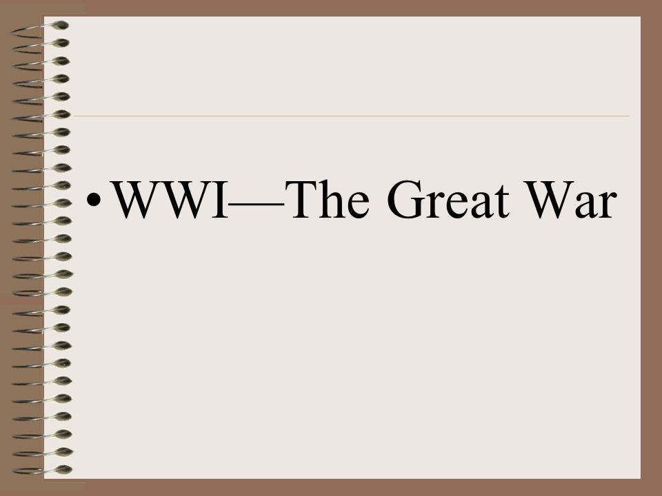 WWI—The Great War
