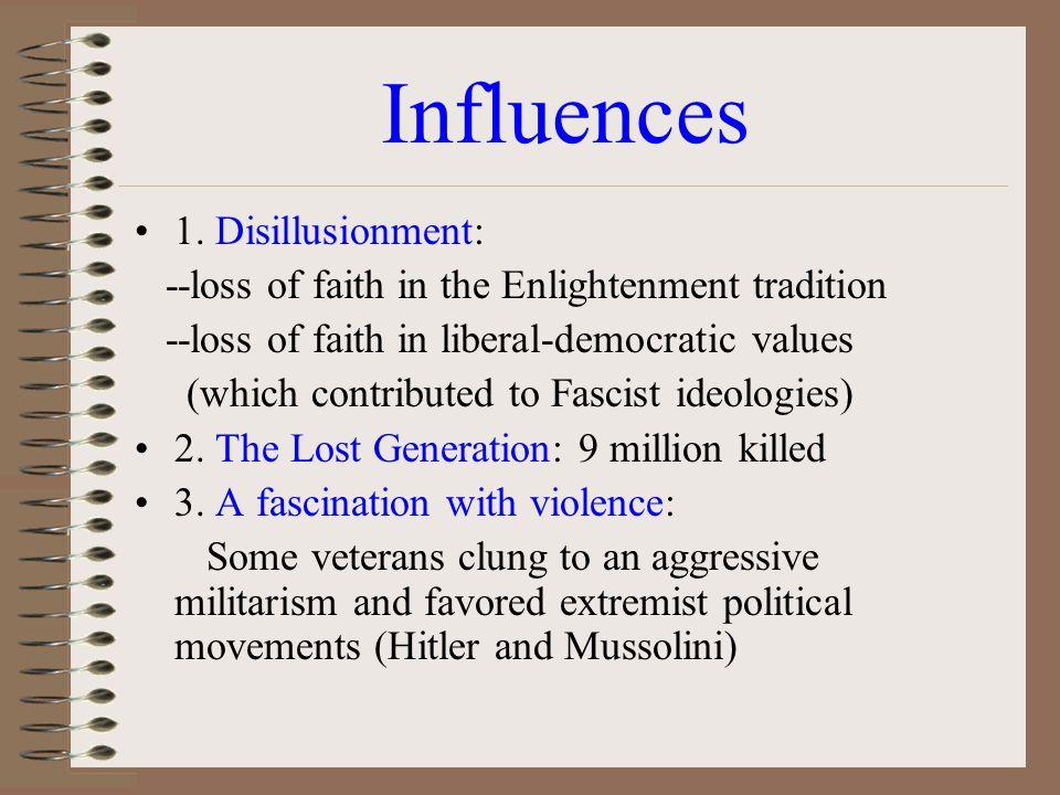 Influences 1. Disillusionment: