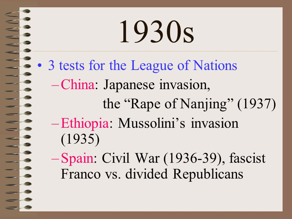 1930s 3 tests for the League of Nations China: Japanese invasion,