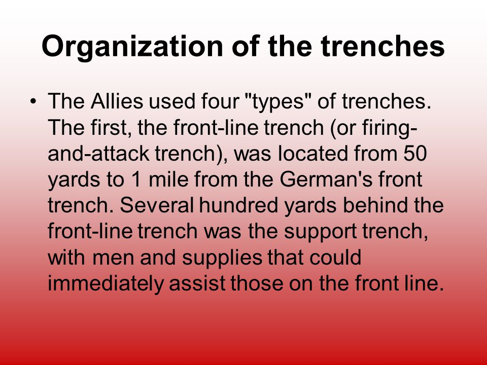 Organization of the trenches
