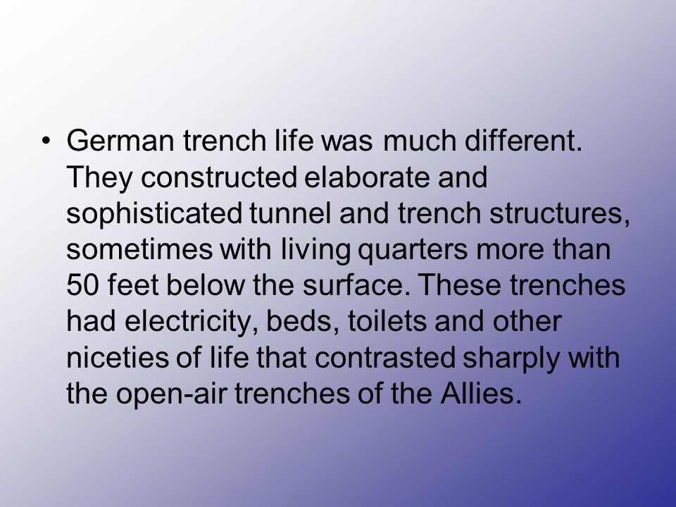 German trench life was much different