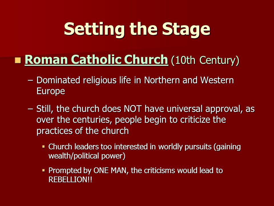 Setting the Stage Roman Catholic Church (10th Century)
