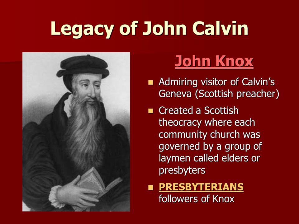Legacy of John Calvin John Knox